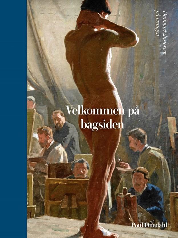 """Poul Duedahls bog """"Velkommen på bagsiden – Danmarkshistorien på vrangen"""" danner 18. marts baggrund for et foredrag på Vesthimmerlands Museum i Aars. Privatfoto"""