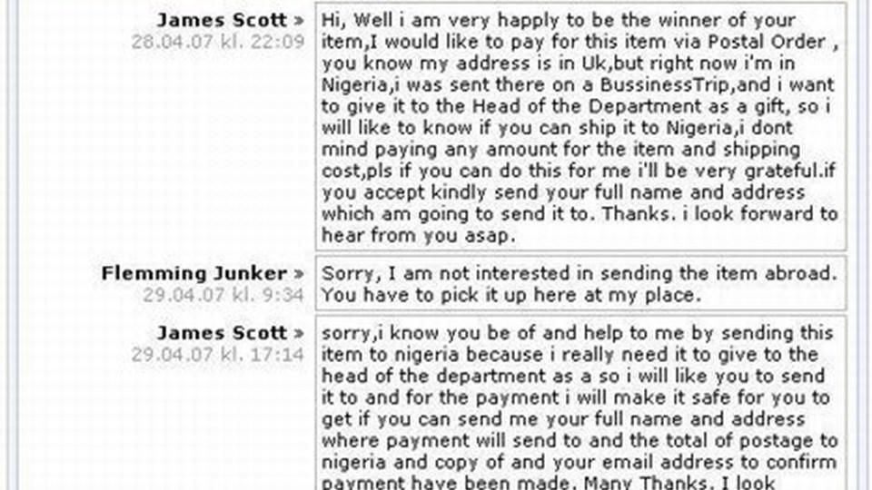Sådan kan et svindelforsøg se ud. James Scott, eller hvad han nu hedder, er tilsyneladende en rar og venlig mand, men det er nok ikke klogt at handle med ham. Han har nu heller ikke henvendt sig igen efter sælgerens kontante afvisning.